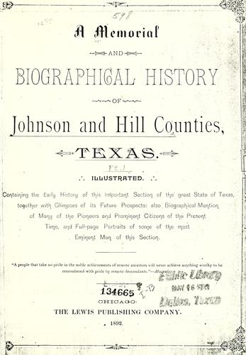 A memorial and biographical history of Johnson and Hill counties, Texas by