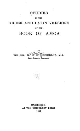 Studies in the Greek and Latin versions of the Book of Amos by Oesterley, W. O. E.