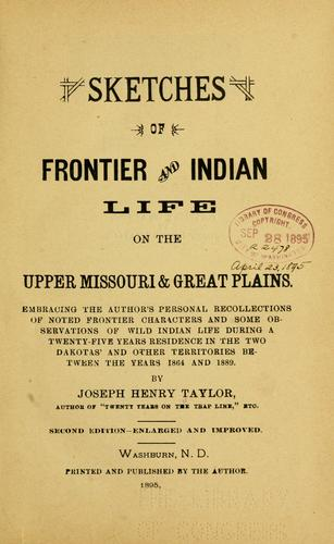 Sketches of frontier and Indian life on the upper Missouri and great plains by Joseph Henry Taylor