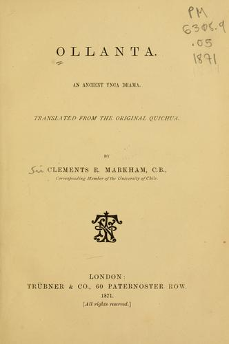 Ollanta. by Translated from the original Quichua. By Clements R. Markham.