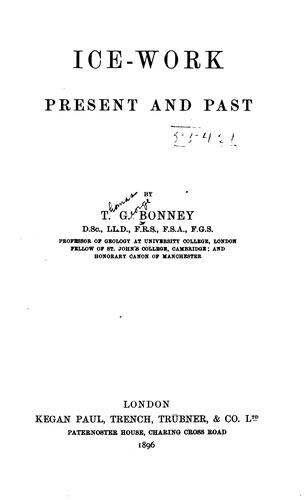 Ice-work, present and past by T. G. Bonney