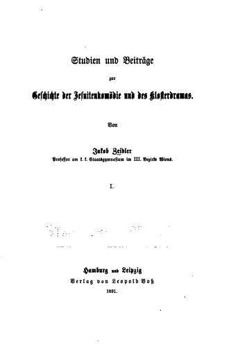 Studien und beiträge zur geschichte der Jesuitenkomödie und des klosterdramas.