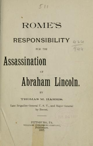 Rome's responsibility for the assassination of Abraham Lincoln. by Thomas Mealey Harris