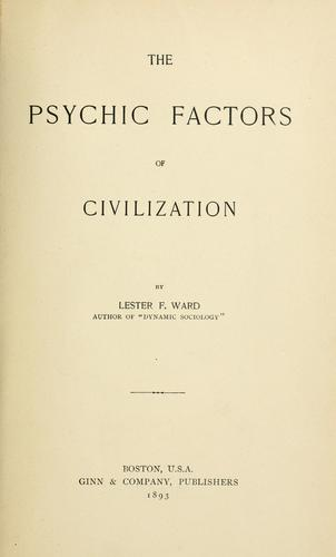 The psychic factors of civilization by Lester Frank Ward
