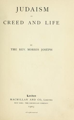 Judaism as creed and life by Morris Joseph