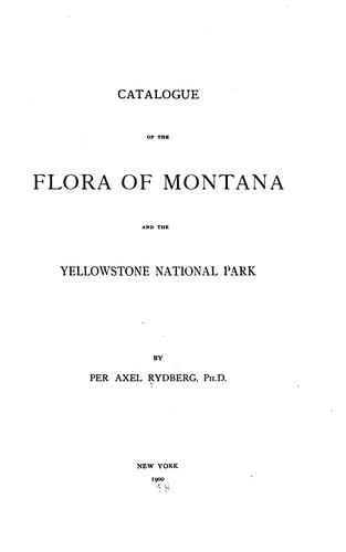 Catalogue of the flora of Montana and the Yellowstone National Park