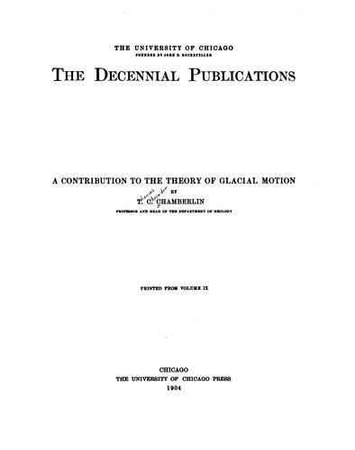 A contribution to the theory of glacial motion by Chamberlin, Thomas C.