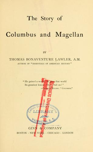 The story of Columbus and Magellan by Thomas Bonaventure Lawler