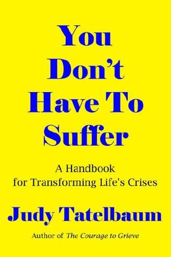 You Don't Have to Suffer by Judy Tatelbaum