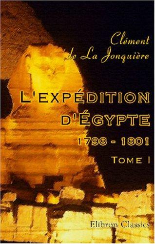 L'expédition d'Égypte 1798-1801