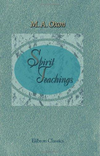 Spirit Teachings by M. A. Oxon