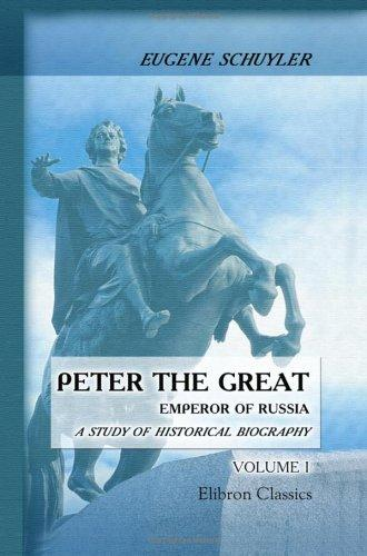 Peter the Great: Emperor of Russia