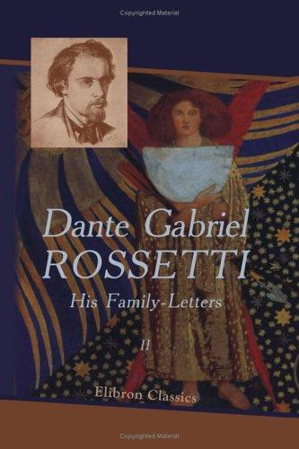 Dante Gabriel Rossetti: His Family-Letters
