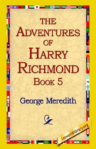 The Adventures of Harry Richmond, Book 5 by George Meredith