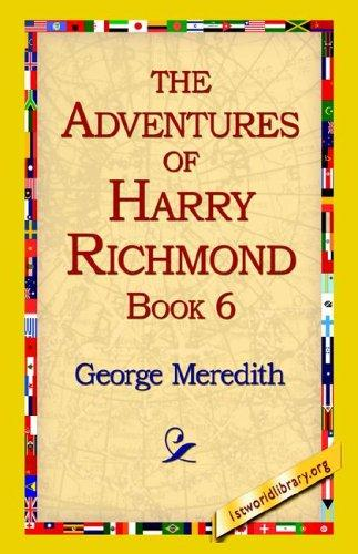 The Adventures of Harry Richmond, Book 6 by George Meredith
