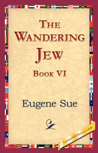 The Wandering Jew, Book VI by Eugène Sue