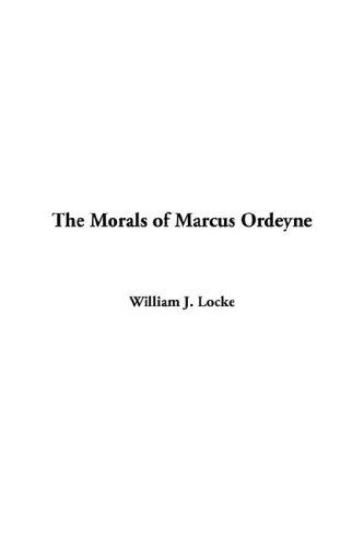 The Morals of Marcus Ordeyne by William John Locke