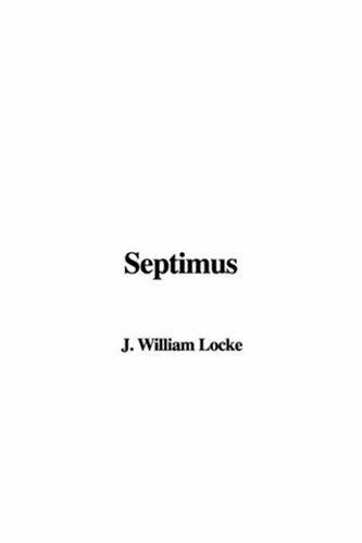 Septimus by William John Locke
