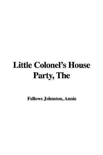 Little Colonel's House Party