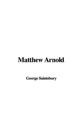 Matthew Arnold by George E. Saintsbury