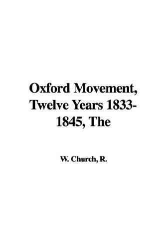 The Oxford Movement, Twelve Years 1833-1845