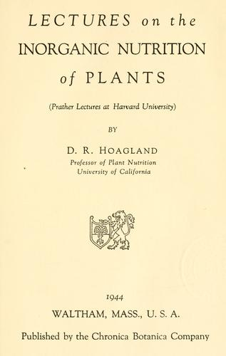 Lectures on the inorganic nutrition of plants by Dennis Robert Hoagland