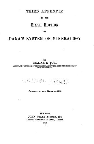 Third appendix to the 6th ed. of Dana's System of mineralogy by William Ebenezer Ford