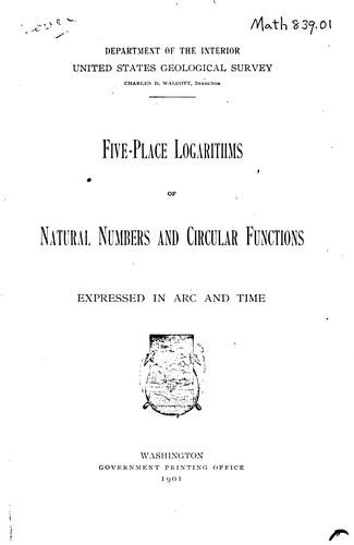 Five-place logarithms of natural numbers and circular functions expressed in arc and time. by United States Geological Survey