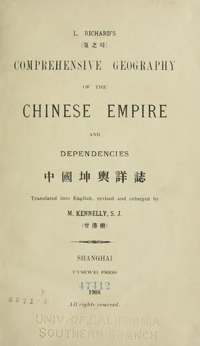 L. Richard's ... Comprehensive geography of the Chinese empire and dependencies ... translated into English, revised and enlarged by Richard, Louis