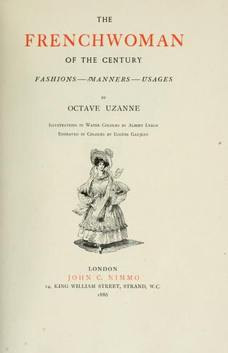 The Frenchwoman of the century by Octave Uzanne