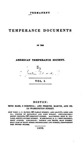 Permanent temperance documents of the American Temperance Society by American Temperance Society