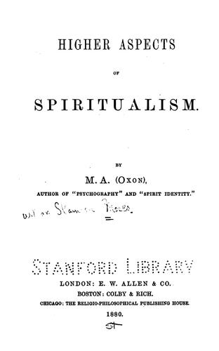 Higher aspects of spiritualism by Stainton Moses