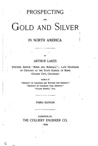 Prospecting for gold and silver in North America