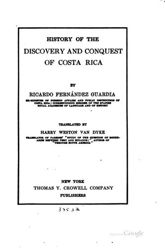 History of the discovery and conquest of Costa Rica by Ricardo Fernández Guardia
