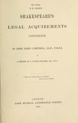 Shakespeare's legal acquirements considered by John Campbell, 1st Baron Campbell