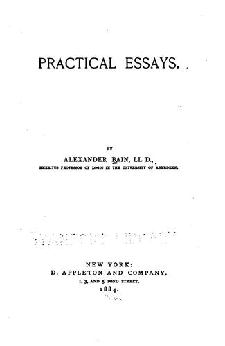 Practical essays by Bain, Alexander