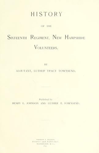 History of the Sixteenth regiment, New Hampshire volunteers.