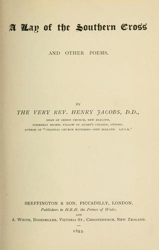 A lay of the Southern Cross, and other poems by Jacobs, Henry.