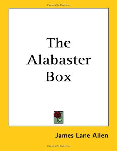 The Alabaster Box by James Lane Allen