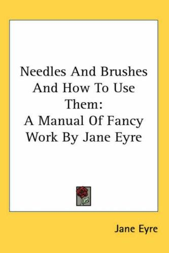 Needles and Brushes and How to Use Them