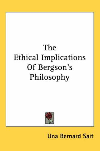 The Ethical Implications of Bergson's Philosophy