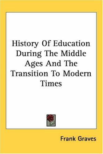 History of Education During the Middle Ages And the Transition to Modern Times