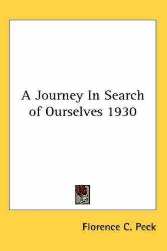 A Journey In Search of Ourselves 1930 by Florence C. Peck