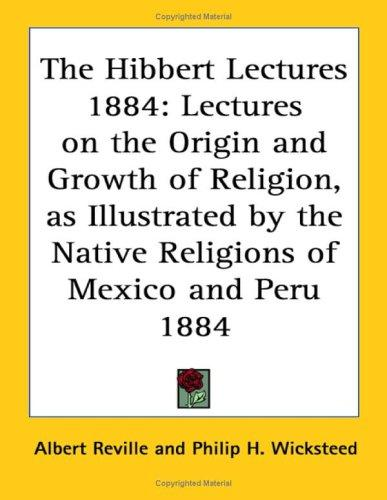 The Hibbert Lectures 1884 by Albert Reville