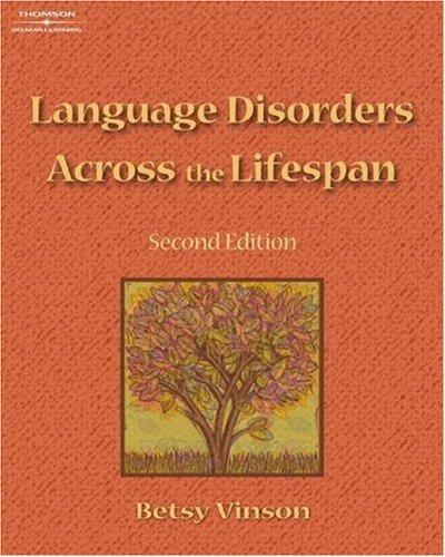 Language Disorders Across the Lifespan by Betsy P. Vinson