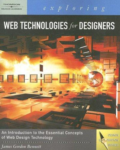 Exploring Web Technologies for Designers (Design Exploration) by James Bennett