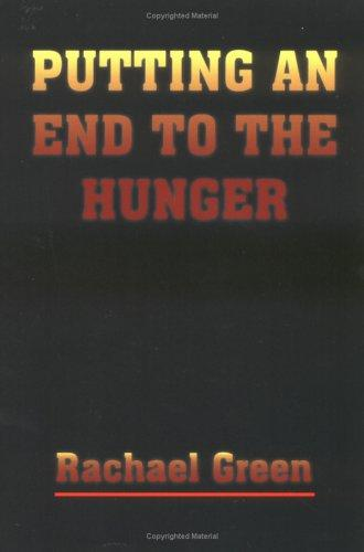 PUTTING AN END TO THE HUNGER by Rachael Green