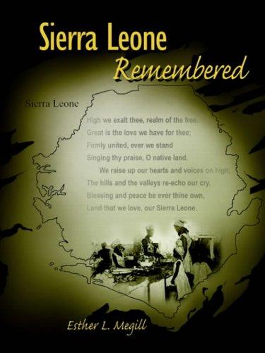 Sierra Leone Remembered by Esther, L. Megill