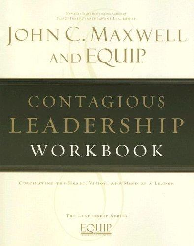 Contagious Leadership Workbook by John C. Maxwell