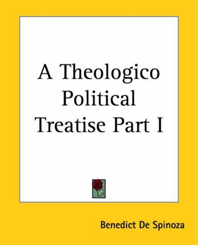 A Theologico Political Treatise by Baruch Spinoza